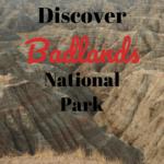 Discover Badlands National Park